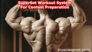 superset workout 300x171 Superset workout system for contest preparation.